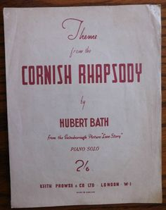 Sheet music for Theme from the Cornish Rhapsody copyright 1944 Music by Hubert Bath Arranged as a piano solo From the Gainsborough Picture Love Story