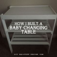 How to make a DIY Baby Changing Table