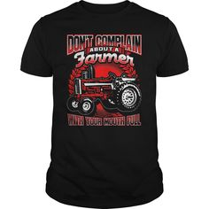 DONT COMPLAIN ABOUT A FARMER T SHIRTS - DONT COMPLAIN ABOUT A FARMER T SHIRTS (Farmer Tshirts)