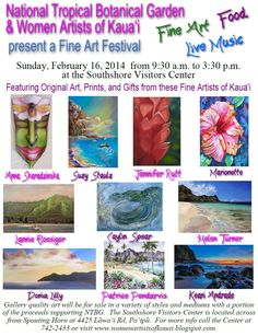 Sunday Feb 16th, 2014: Fine Art Festival - Women Artists of Kauai - from 9:30pm - 3:30pm at National Tropical Botanical Gardens in Poipu ...Click poster for more info! #Hawaii #Kauai #womenartists
