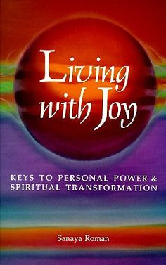 An Internationally Bestselling Orin Book  With the guidance of this bestselling classic, you can learn to grow through joy rather than through struggle and pain. See immediate results in your life when you learn to:  - Love and appreciate yourself - Open to receive - Experience more self-confidence and self-esteem - Live in higher purpose - Take a ...