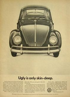 1966 Volkswagen VW Beetle Ad ~ Ugly is Only Skin Deep-- some vw to remember my gpa