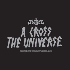Jus†ice, A Cross The Universe Trailer