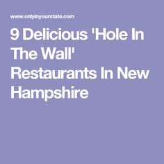 9 Delicious 'Hole In The Wall' Restaurants In New Hampshire
