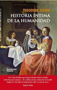 Ocio Inteligente: para vivir mejor: Opinión sobre libros (10): Historia íntima de la humanidad. Theodore Zeldin.