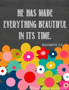He has made everything beautful in its by DigitalsbyDandelions Bible Verses About Strength, Scripture Verses, Bible Verses Quotes, Bible Scriptures, Prayer Quotes, Self Love Quotes, Quotes About God, Religious Quotes, Spiritual Quotes