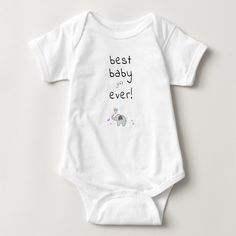 bodysuit / onesie with print:  best baby (gift) ever & little elephant, for baby girls and baby boys #bestbabygifts #babygift #babyshowergift  #cutebabygift