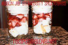 Mason Jar Strawberry Shortcake   Recipes We Love