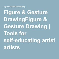 Figure & Gesture DrawingFigure & Gesture Drawing | Tools for self-educating artists