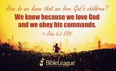 #Adopted How do we know that we love God's #children? We know because we #love #God and we obey his commands.  1 John 5:2 ERV
