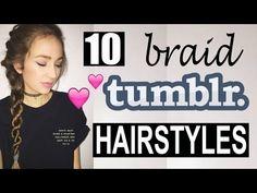10 Tumblr BRAID Hairstyles! - YouTube