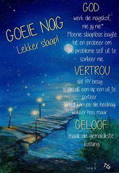 Evening Greetings, Goeie Nag, Afrikaans, Good Night, Self, Weather, Nighty Night, Weather Crafts, Good Night Wishes