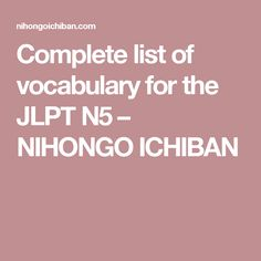 Complete list of vocabulary for the JLPT N5 – NIHONGO ICHIBAN
