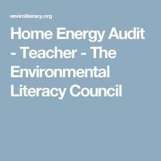 Home Energy Audit - Teacher - The Environmental Literacy Council