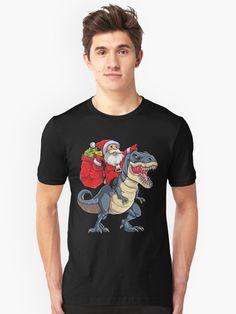 'Santa Riding Dinosaur T rex T Shirt Christmas Gifts X-mas Kids Boys Girls Man Women' T-Shirt by LiqueGifts Guys And Girls, Boy Or Girl, Welder Shirts, Tattoo T Shirts, T Rex, Vintage Style Outfits, Kids Boys, Tshirt Colors, Female Models