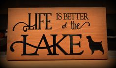 Outdoor wood sign Life is better at the Lake with springer spaniel Outdoor Wood Signs, Pacific Place, Customised Mugs, Springer Spaniel, Custom Clothes, Life Is Good, Design, Life Is Beautiful