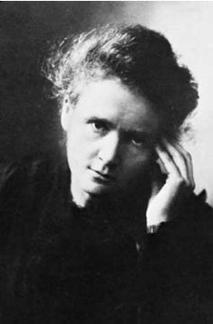 Madam Curie, need I say more?