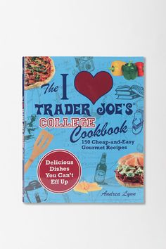 I Love Trader Joe's College Cooking By Andrea Lynn