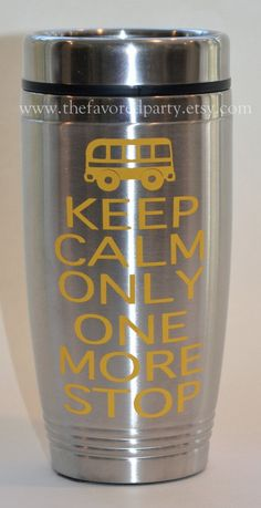 Keep Calm Only One More Stop  Bus Driver gift by TheFavoredParty, $18.00
