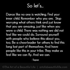 Oh, my heart. I love this... Dance Like No One Is Watching... And What We Can All Learn from This | Read more... http://artofabeautifullife.com #swayze