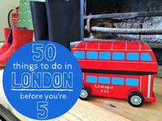 Looking for things to do with a toddler in London? Here are 50! Tick them off and see how many you can do before they're 5...
