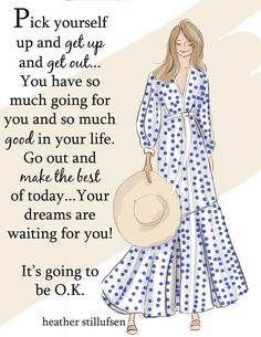 pick yourself up and get up and get out.💙 it's going to be a good day. inspired by 💙 Positive Quotes For Women, Positive Thoughts, Positive Mind, Happy Thoughts, Positive Vibes, Uplifting Quotes, Inspirational Quotes, Motivational Quotes, Quotable Quotes