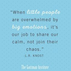 Recognize, respond to, and validate your child's emotions.