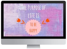 Love To-Go - happy little things: Freebie: The purpose of life is to be happy Free Desktop Wallpaper, Computer Wallpaper, Typing Games, Ipads, Online Games, Helpful Hints, Phones, Have Fun, Purpose