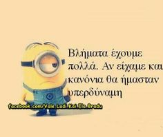 ImageFind images and videos about funny, greek quotes and minions on We Heart It - the app to get lost in what you love. Minion Jokes, Minions, Smiles And Laughs, Just For Laughs, Funny Greek Quotes, Funny Quotes, Stupid Funny Memes, Hilarious, Let's Have Fun