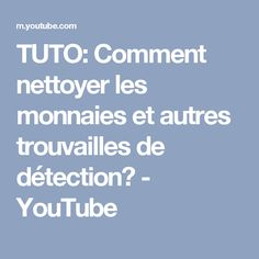 TUTO: Comment nettoyer les monnaies et autres trouvailles de détection? - YouTube