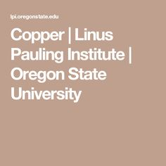 Copper | Linus Pauling Institute | Oregon State University