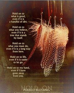 "Inspirational Words Love Quotes — ""Hold on to what is love positive words Native American Prayers, Native American Spirituality, Native American Wisdom, Native American Indians, Native Americans, Indian Spirituality, Native American Cherokee, Native Indian, Native Art"