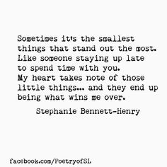 Sometimes it's the smallest things that stand out the most. Like someone staying up late to send time with you #stephaniebennetthenry #poem #poetry
