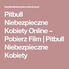 Pitbull Niebezpieczne Kobiety Online – Pobierz Film | Pitbull Niebezpieczne Kobiety