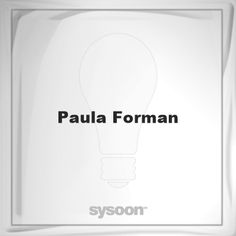 Paula Forman: Page about Paula Forman #member #website #sysoon #about