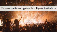 Hit reser du för att uppleva de roligaste festivalerna Concert, Concerts