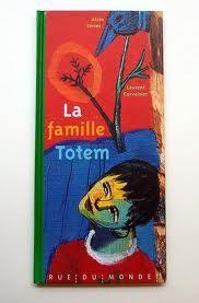 La famille Totem de Laurent Corvaisier  éd: Rue du Monde