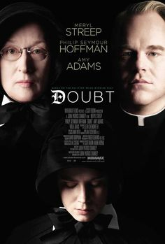 A dark but true film. Poster for the film Doubt starring Meryl Streep, Philip Seymour Hoffman, and Amy Adams. An excellent film, with tremendous performances Amy Adams, Meryl Streep, Films Cinema, Cinema Posters, Movie Posters, Film Movie, Tv Spielfilm, Philip Seymour Hoffman, Bon Film