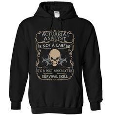 ACTUARIAL ANALYST - POST APOCALYPTIC SURVIVAL SKILL T Shirt, Hoodie, Sweatshirt