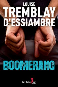Buy Boomerang by Louise Tremblay d'Essiambre and Read this Book on Kobo's Free Apps. Discover Kobo's Vast Collection of Ebooks and Audiobooks Today - Over 4 Million Titles! Romans, Thriller, Audiobooks, This Book, Ebooks, Guys, Reading, Free Apps, Collection