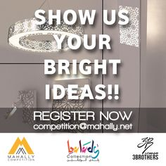 CHOOSE YOUR LIGHTING FIXTURE AND SHOW US YOUR BRIGHT IDEAS!! Now with MAHALLY AND 3 BROTHERS.  REGISTER NOW!!! http://isend.e-motionegypt.com/reports/viewCampaign.aspx?d=r&c=A24CB94009A118B0&ID=1D65589795DD096D2540EF23F30FEDED&temp=False