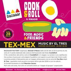 Giovedì 5 Marzo 2015 BAZAAAR Via Stampatori 9/i - Torino  Viaggio tra Messico e Texas con gli El Tres agli strumenti e lo Chef Maurizio Caruso ai fornelli.  Su prenotazione entro mercoledì 4 Fino ad esaurimento posti.