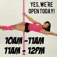 Yes, we're open today! Pole Classes, Yes
