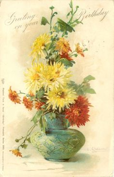 GREETING ON YOUR BIRTHDAY  blue/green vase, yellow & deep red chrysanthemums