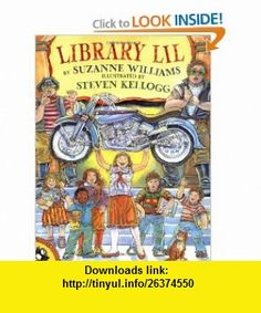 Library Lil (Picture Puffins) (9780140568370) Suzanne Williams, Steven Kellogg , ISBN-10: 0140568379  , ISBN-13: 978-0140568370 ,  , tutorials , pdf , ebook , torrent , downloads , rapidshare , filesonic , hotfile , megaupload , fileserve
