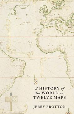 A History of the World in Twelve Maps by Jerry Brotton