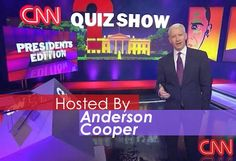 CNN's Anderson Cooper Host The CNN Quiz Show President's Edition