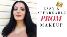 Easy & Affordable Prom Makeup Tutorial