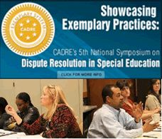 """The National Center on Dispute Resolution in Special Education  """"Encouraging the use of mediation and other collaborative strategies to resolve  disagreements about special education and early intervention programs."""