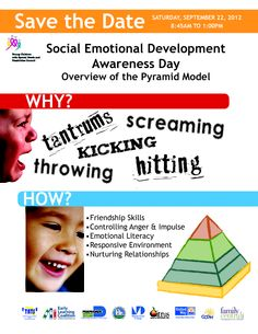 Save the Date: September 22, 2012.    Join us for Social Emotional Development Awareness Day and an overview of the Pyramid Model